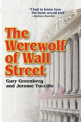 The Werewolf of Wall Street - Greenberg, Gary, and Tuccille, Jerome