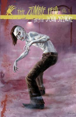 The Zombie Feed Volume 1 - Sizemore, Jason