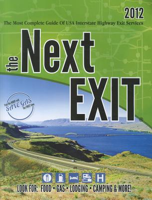 The Next Exit: The Most Complete Guide of USA Interstate Highway Exit Services - Watson, Mark (Editor)