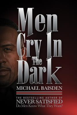 Men Cry in the Dark - Baisden, Michael