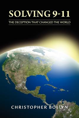 Solving 9-11: The Deception That Changed the World - Bollyn, Christopher Lee