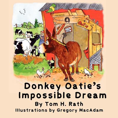 Donkey Oatie's Impossible Dream - Rath, Tom H