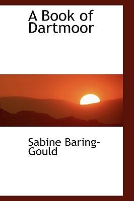 A Book of Dartmoor - Baring-Gould, Sabine
