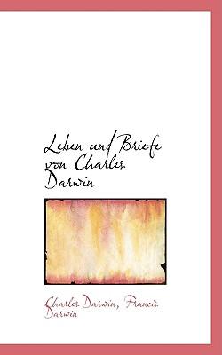 Leben Und Briefe Von Charles Darwin - Darwin, Charles, Professor