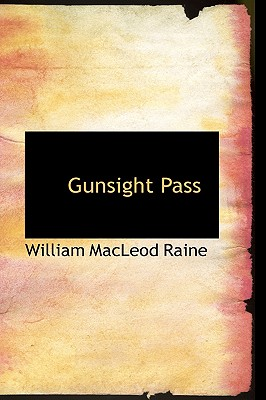Gunsight Pass - Raine, William MacLeod