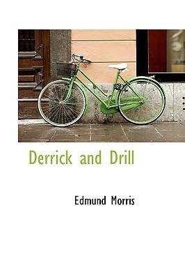 Derrick and Drill - Morris, Edmund
