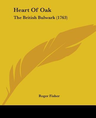 Heart of Oak: The British Bulwark (1763) - Fisher, Roger