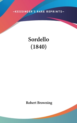 Sordello (1840) - Browning, Robert