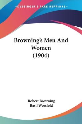 Browning's Men and Women (1904) - Browning, Robert, and Worsfold, Basil (Editor)
