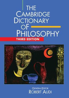 The Cambridge Dictionary of Philosophy - Audi, Robert (Editor)