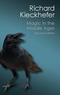 Magic in the Middle Ages - Kieckhefer, Richard
