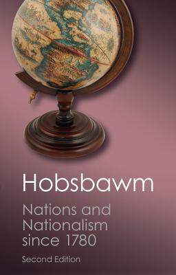 Nations and Nationalism Since 1780: Programme, Myth, Reality - Hobsbawm, E. J.