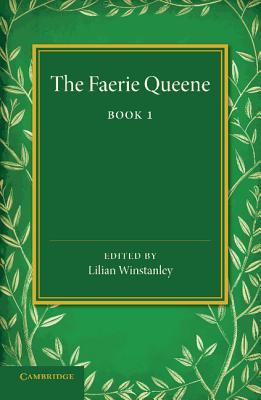 The Faerie Queene - Spenser, Edmund, Professor, and Winstanley, Lilian (Editor)