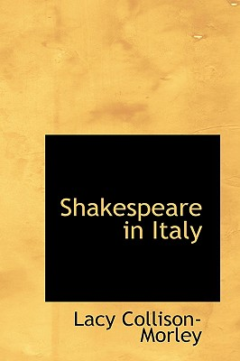 Shakespeare in Italy - Collison-Morley, Lacy