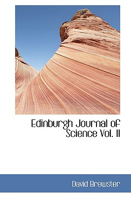 Edinburgh Journal of Science Vol. II - Brewster, David
