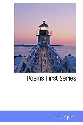 Poems First Series - Squire, J C