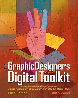 The Graphic Designer's Digital Toolkit - Wood, Allan B