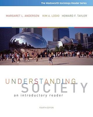 Understanding Society: An Introductory Reader - Andersen, Margaret L, and Logio, Kim A, Dr., and Taylor, Howard F