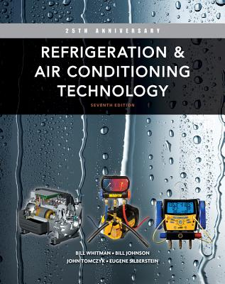 Refrigeration & Air Conditioning Technology - Whitman, Bill, and Johnson, Bill, and Tomczyk, John