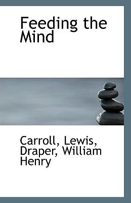 Feeding the Mind - Lewis, Carroll