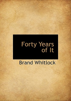 Forty Years of It - Whitlock, Brand