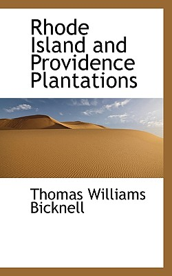 Rhode Island and Providence Plantations - Bicknell, Thomas Williams