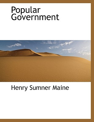 Popular Government - Maine, Henry James Sumner, Sir
