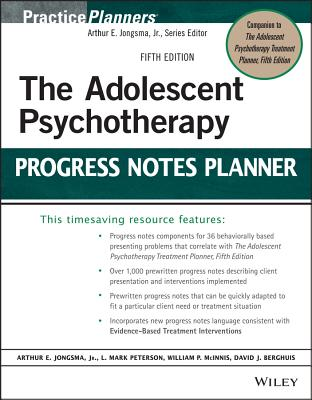 The Adolescent Psychotherapy Progress Notes Planner - Jongsma, Arthur E, Jr., and Peterson, L Mark, and McInnis, William P