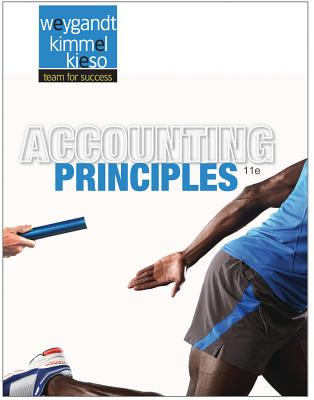 Accounting Principles - Weygandt, Jerry J, Ph.D., CPA, and Kimmel, Paul D, PhD, CPA, and Kieso, Donald E, Ph.D., CPA