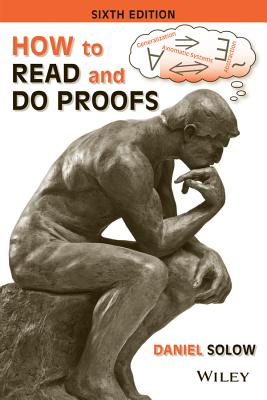 How to Read and Do Proofs: An Introduction to Mathematical Thought Processes - Solow, Daniel, Prof.