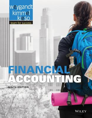 Financial Accounting - Weygandt, Jerry J, Ph.D., CPA, and Kimmel, Paul D, PhD, CPA, and Kieso, Donald E, Ph.D., CPA