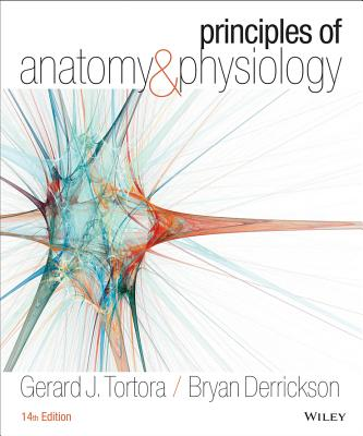 Principles of Anatomy and Physiology - Tortora, Gerard J, and Derrickson, Bryan H