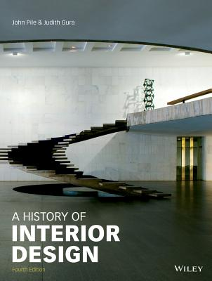 History of Interior Design - Pile, John F, and Gura, Judith