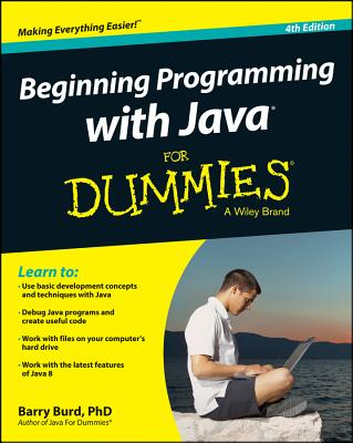 Beginning Programming with Java for Dummies - Burd, Barry, PH.D.