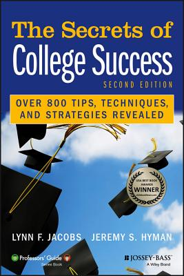 The Secrets of College Success - Jacobs, Lynn F, and Hyman, Jeremy S
