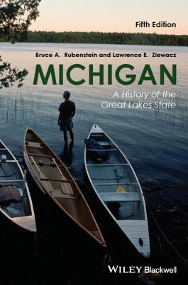Michigan: A History of the Great Lakes State - Rubenstein, Bruce A., and Ziewacz, Lawrence E.