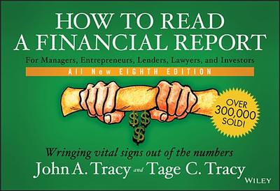 How to Read a Financial Report: Wringing Vital Signs Out of the Numbers - Tracy, John A, and Tracy, Tage C