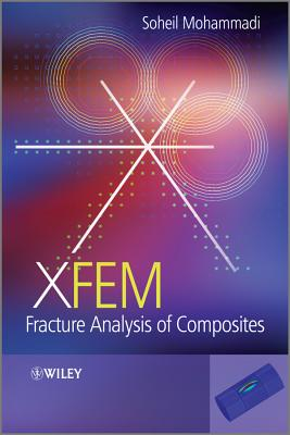 XFEM Fracture Analysis of Composites - Mohammadi, Soheil
