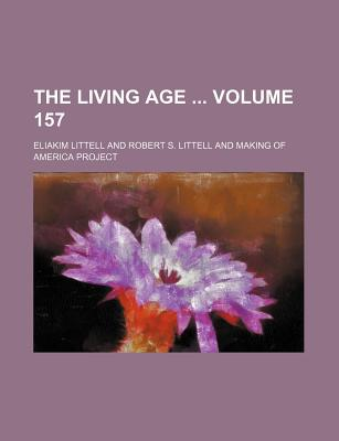 The Living Age Volume 157 - Littell, Eliakim