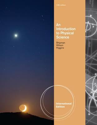 An Introduction to Physical Science - Shipman, James T., and Wilson, Jerry, and Higgins, Charles