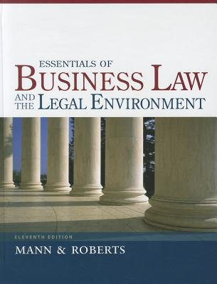 Essentials of Business Law and the Legal Environment - Mann, Richard A, and Roberts, Barry S