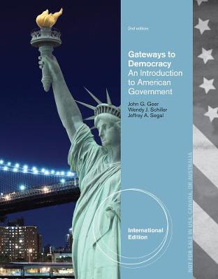 Gateways to Democracy - Schiller, Wendy, and Geer, John G., and Segal, Jeffrey A.