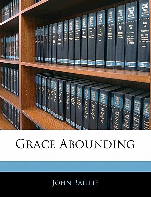 Grace Abounding - Baillie, John