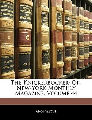 The Knickerbocker: Or, New-York Monthly Magazine, Volume 44 - Anonymous