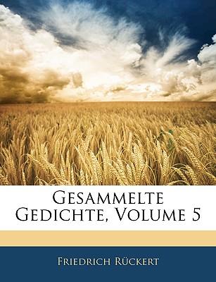 Gesammelte Gedichte, Fuenfter Band - Rckert, Friedrich, and Ruckert, Friedrich