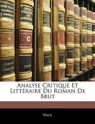 Analyse Critique Et Littraire Du Roman de Brut - Wace