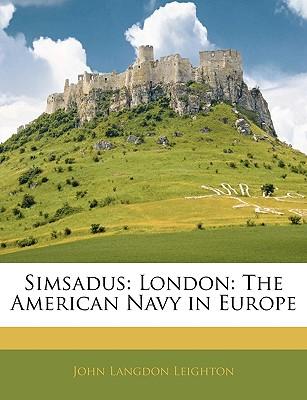Simsadus: London: The American Navy in Europe - Leighton, John Langdon