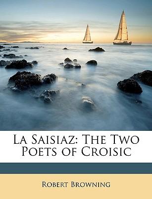 La Saisiaz: The Two Poets of Croisic - Browning, Robert