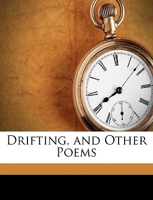 Drifting, and Other Poems - Kenyon, William Trevor
