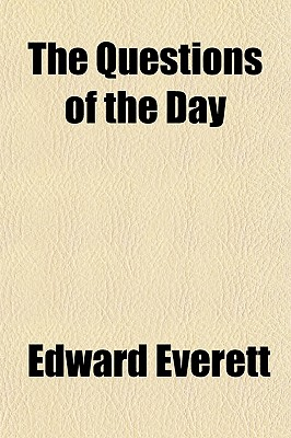 The Questions of the Day - Everett, Edward